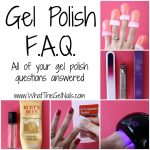 Gel Polish Frequently Asked Questions