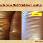 Cleaning Tips: How to Remove Nail Polish from Leather | Southern Carpet  Cleaning