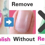 How to Remove Nail Polish Without Nail Polish Remover   Beauty Styles