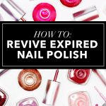 How to revive old nail polish that has thickened – SheKnows