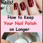 How to Keep Your Nail Polish on Longer - Womenbelle | Nail polish, You  nailed it, Nails