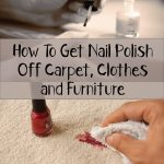 Get Nail Polish Off - How To Get Nail Polish Off Carpet, Clothes and  Furniture | How to clean carpet, Nail polish on carpet, Natural carpet  cleaning