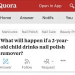 Because everyone's first reaction when a child drinks nail polish is to ask  Quora, right?: facepalm