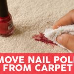 How to Get Fingernail Polish Out of Carpet | Tips & Tricks