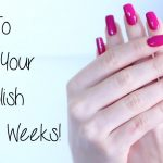 How to Make Your At-Home Manicure Last for 2 Weeks