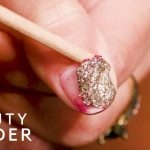 How to: Remove Glitter Nail Polish Without Losing Your Mind