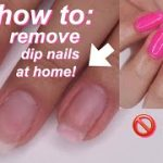 How to Remove Dip Nails at Home in 5 Easy Steps | Glamour